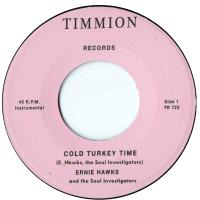ERNIE HAWKS & THE SOUL INVESTIGATORS - Cold Turkey Time / Trackin' Down : 7inch