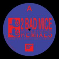 2 BAD MICE - 2 Bad Mice Remixes (Sully & Falty DL) : SNEAKER SOCIAL CLUB (UK)