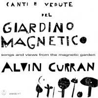 ALVIN CURRAN - Canti E Vedute Del Giardino Magnetico : LP