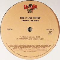2 LIVE CREW - Throw The Dick : 12inch
