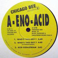 A-ENO-ACID - Who's This Guy? : CHICAGO BEE (UK)