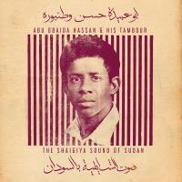 ABU OBAIDA HASSAN - Abu Obaida Hassan & His Tambour: The Shaigiya Sound of Sudan : LP