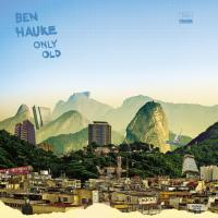 BEN HAUKE - Only Old : MINI LP
