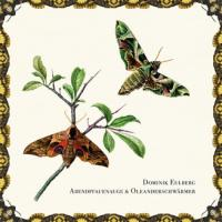 DOMINIK EULBERG - Abendpfauenauge & Oleanderschwärmer : 12inch
