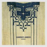 UMEKO ANDO(安東ウメ子) - Ihunke(イフンケ) : PINGIPUNG (GER)
