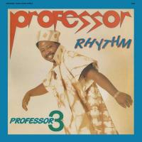 PROFESSOR RHYTHM - Professor 3 : AWESOME TAPES FROM AFRICA (UK)