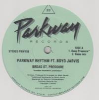 PARKWAY RHYTHM feat. BOYD JARVIS - BROAD ST. PRESSURE : PARKWAY (UK)