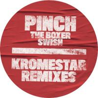 PINCH - The Boxer/Swish (Kromestar Remixes) : TECTONIC (UK)