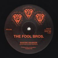 THE FOOL BROS - Suicide Squeeze : PEOPLES POTENTIAL UNLIMITED (US)