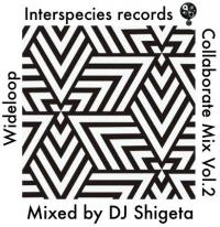 DJ SHIGETA - Interspecies Records Collaborate Mix Vol.2 : CD