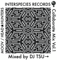 DJ TSU→ - Interspecies Records Collaborate Mix Vol.1 : INTERSPECIES RECORDS (JPN)