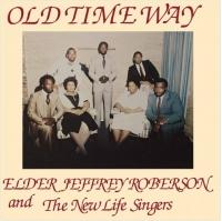 ELDER JEFFREY ROBERSON AND THE NEW LIFE SINGERS - Old Time Way : LP
