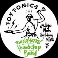 PHENOMENAL HANDCLAP BAND - Judge Not (Ray Mang Mixes) : 12inch