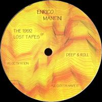 ENRICO MANTINI - THE 1992 LOST TAPES : 12inch