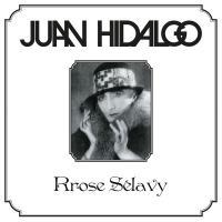 JUAN HIDALGO - Rrose Sélavy : LP