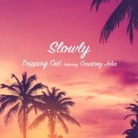 SLOWLY - Tripping Out featuring Courtney John : 7inch
