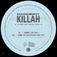 SOUNDBWOY KILLAH - Come My Selector : SNEAKER SOCIAL CLUB (UK)
