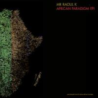 MR RAOUL K - African Paradigm EP 1 : 12inch