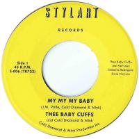 THEE BABY CUFFS & COLD DIAMOND & MINK - My My My Baby : 7inch