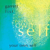 GARRETT LIST - Your Own Self : BLACK SWEAT (ITA)