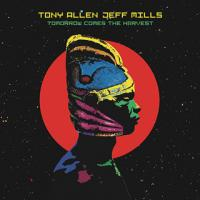 TONY ALLEN & JEFF MILLS - Tomorrow Comes The Harvest : 10inch