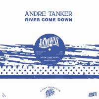 ANDRE TANKER - River Come Down : 12inch