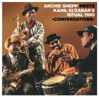 ARCHIE SHEPP MEETS KAHIL EL'ZABAR'S RITUAL TRIO - CONVERSTIONS : 2LP