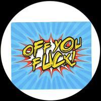 FRANCO - Love Edits : OFF YOU FUCK (UK)