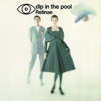 DIP IN THE POOL - Retinae : WARNER MUSIC JAPAN (JPN)