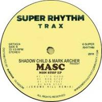 MARK ARCHER & SHADOW CHILD Presents MASC - Non Stop EP : 12inch