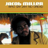 JACOB MILLER - Who Say Jah No Dread (LP Remastered Edition) : LP
