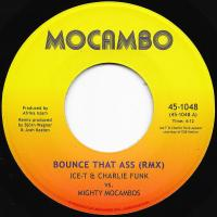 ICE-T & CHARLIE FUNK MIGHTY MOCAMBOS - Bounce That Ass (RMX) : MOCAMBO (GER)