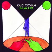 KAIDI TATHAM - In My Life : 2000BLACK (UK)