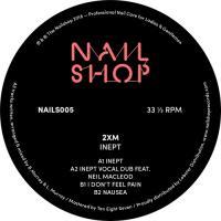 2XM - Inept : THE NAIL SHOP (UK)