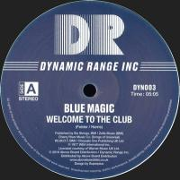 BLUE MAGIC - WELCOME TO THE CLUB / LOOK ME UP (incl. TOM MOULTON REMIX) : DYNAMIC RANGE INC (UK)