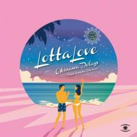 OKINAWA DELAY feat. SATOKO ISHIMINE - Lotta Love (Psychemagik / Phil Mison) : MUSIC FOR DREAMS (DEN)