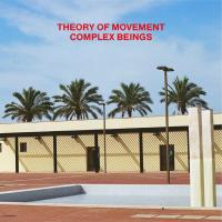 THEORY OF MOVEMENT - Complex Beings : 12inch