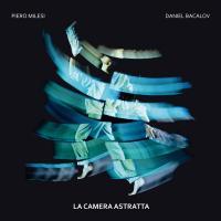PIERO MILESI, DANIEL BACALOV - La Camera Astratta : SOAVE (ITA)