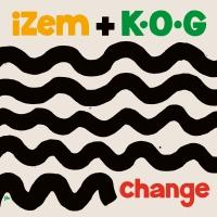 IZEM & K.O.G - CHANGE : HEAVENLY SWEETNESS (FRA)