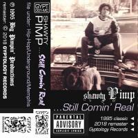 SHAWTY PIMP - Still Comin' Real : GYPTOLOGY (US)