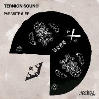 TERNION SOUND - Parasite 6 EP : ARTIKAL MUSIC (UK)