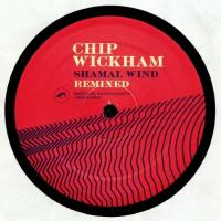 CHIP WICKHAM - Shamal Wind Remixes : LOVEMONK (SPA)