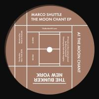 MARCO SHUTTLE - THE MOON CHANT EP : THE BUNKER NEW YORK (US)