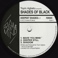 TOYIN AGBETU Presents SHADES OF BLACK - Deepest Shades EP : 12inch