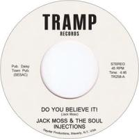 JACK MOSS & THE SOUL INJECTIONS - Do You Believe It : 7inch