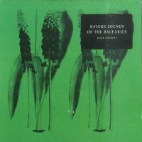 MARK BARROTT - Nature Sounds Of The Balearics : RUNNING BACK INCANTATIONS (GER)