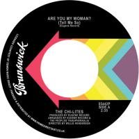 THE CHI-LITES - Are You My Woman (Tell Me So) / Stoned Out Of My Mind : 7inc