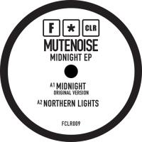 MUTENOISE - Midnight EP : F*CLR (UK)