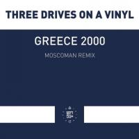 THREE DRIVES ON A VINYL - Greece 2000 (Moscoman Remix) : 12inch