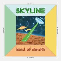 SKYLINE - Land Of Death [Official Re-Issue /<wbr> Full Colour Sleeve] : SEMINATO <wbr>(ITA)